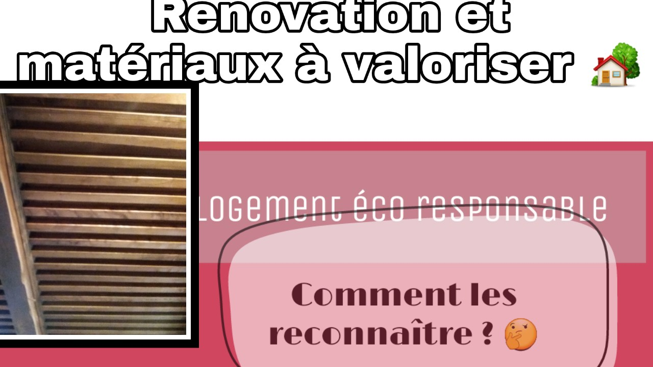 renovation materiaux durables a valoriser