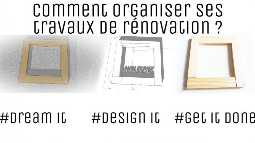 comment organiser ses travaux de renovation