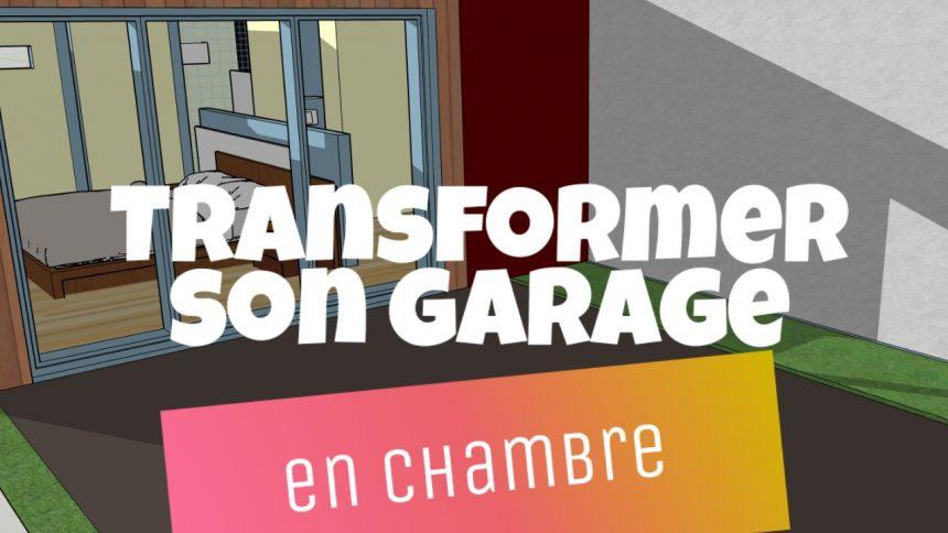 transformer son garage en chambre