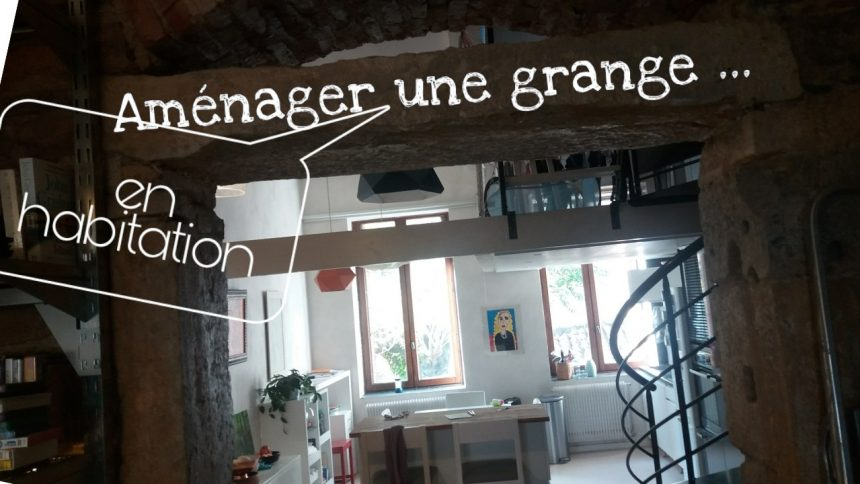 amenagemnt renovation grange en habitation