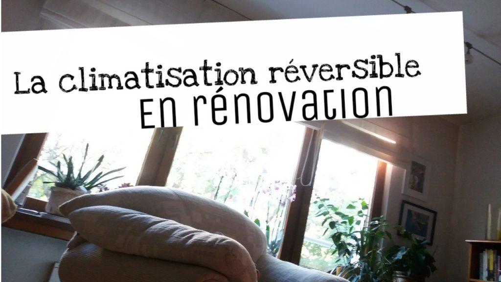 climatisation reversible renovation