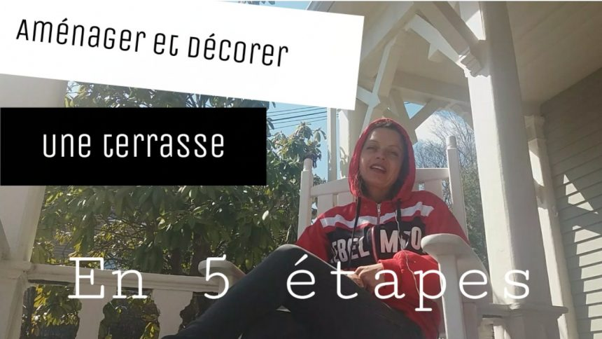 decorer et amenager une terrasse en 5 etapes