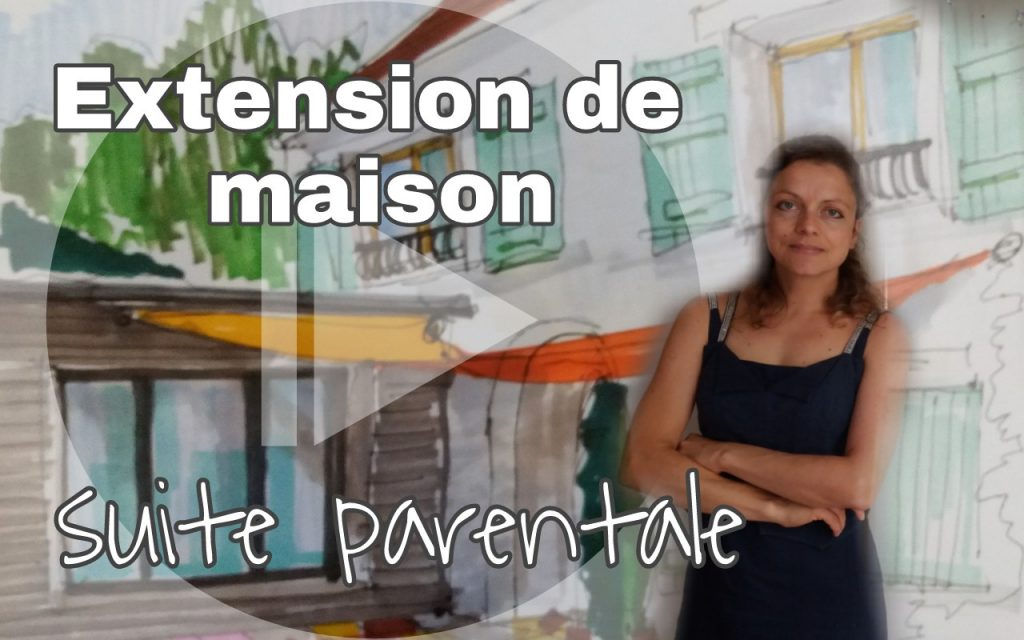 extension de maison pour suite parentale