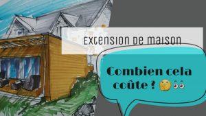 COMBIEN COUTE UNE EXTENSION DE MAISON