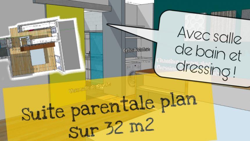 plan suite parentale salle de bain dressing 32m2