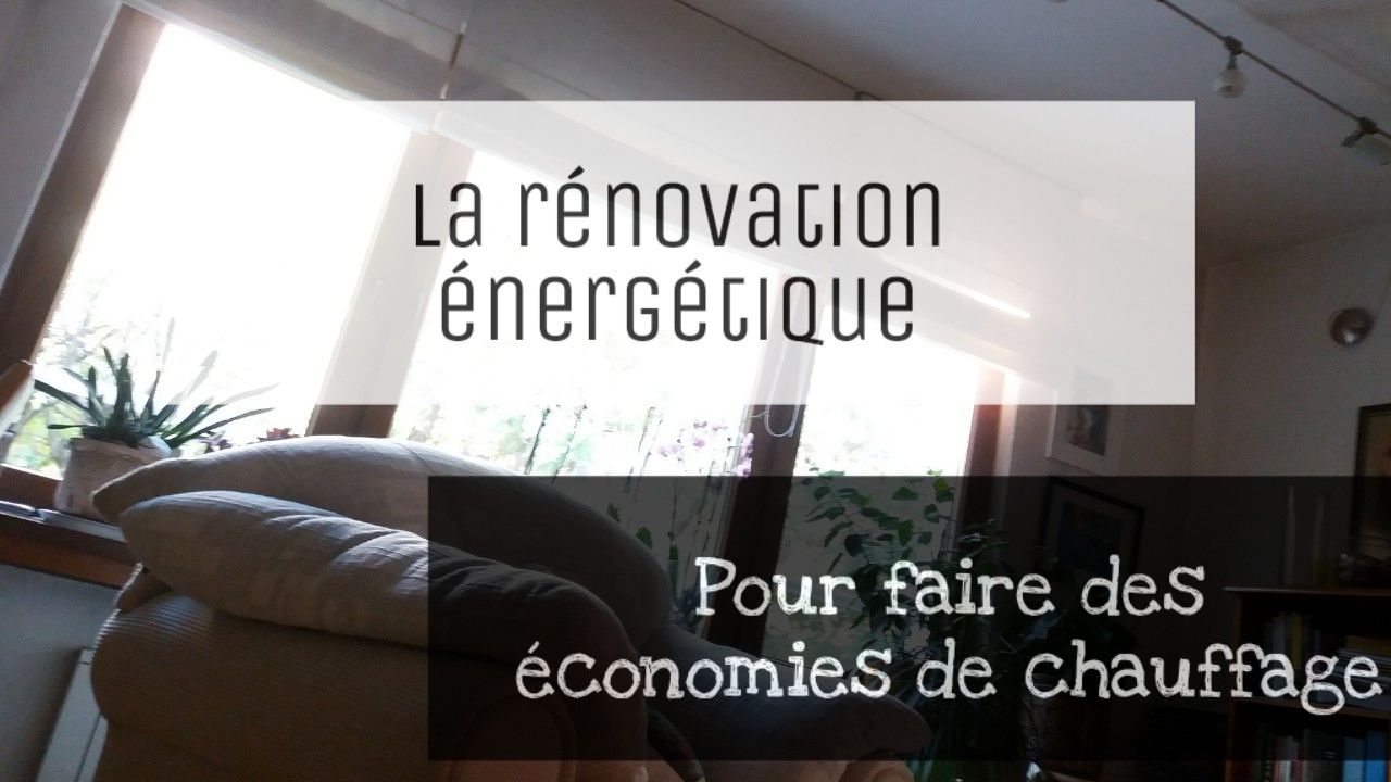 renovation energetique et economie de chauffage