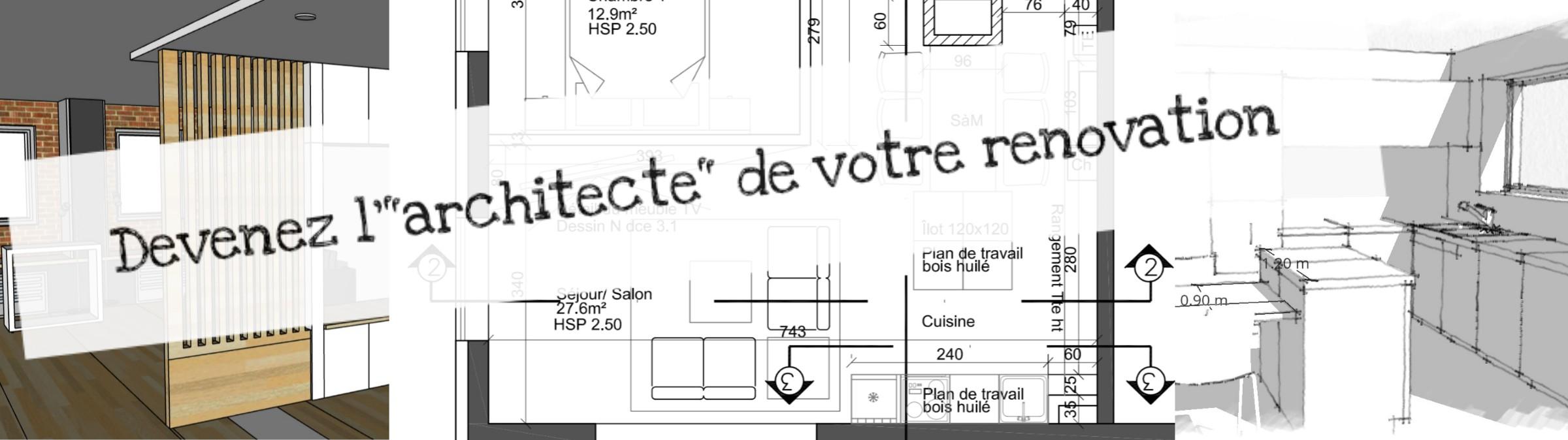 """Devenez l'""""architecte"""" de votre rénovation"""